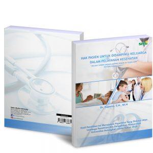 Hak Pasien Untuk Dampingi Keluarga Dalam Pelayanan Kesehatan